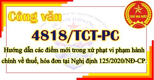 Công văn 4818/TCT-PC những điểm mới xử phạt vi phạm về thuế, hóa đơn