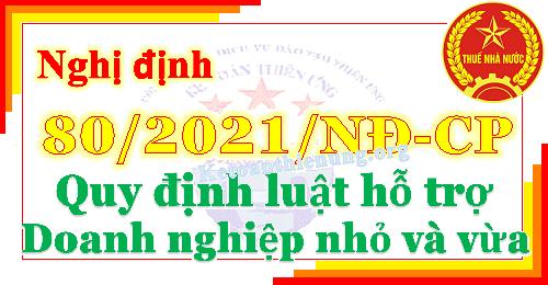 Nghị định 80/2021/NĐ-CP quy định luật hỗ trợ DN vừa và nhỏ
