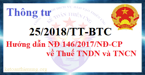 Thông tư 25/2018/TT-BTC Hướng dẫn NĐ 146/2017/NĐ-CP về Thuế TNDN và TNCN