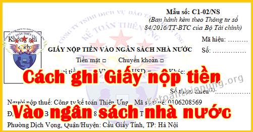 Hướng dẫn ghi giấy nộp tiền vào ngân sách nhà nước Mẫu C1- 02/NS