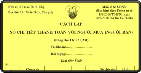 Cách lập Sổ chi tiết thanh toán với người mua (bán) theo TT 200 và 133