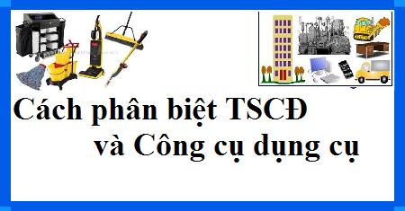 Cách phân biệt TSCĐ và Công cụ dụng cụ