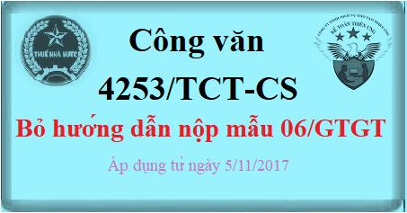 Công văn 4253/TCT-CS Bãi bỏ hướng dẫn nộp Mẫu 06/GTGT