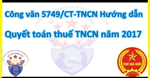 Công văn 5749/CT-TNCN Hướng dẫn Quyết toán thuế TNCN năm 2017