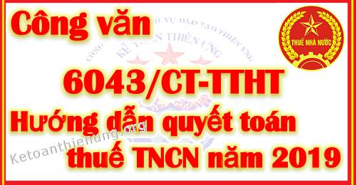 Công văn 6043/CT-TTHT hướng dẫn quyết toán thuế TNCN năm 2019