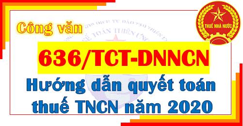 Công văn 636/TCT-DNNCN Hướng dẫn quyết toán thuế TNCN 2020