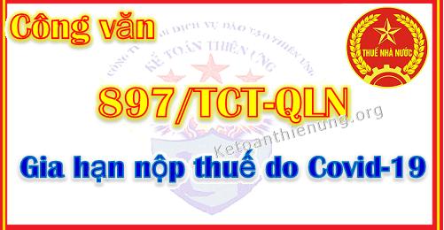 Công văn 897/TCT-QLN Gia hạn nộp thuế do dịch bệnh Covid-19