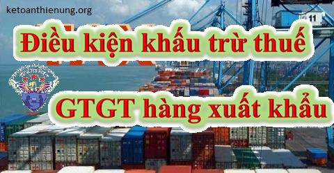 Điều kiện khấu trừ thuế GTGT hàng xuất khẩu