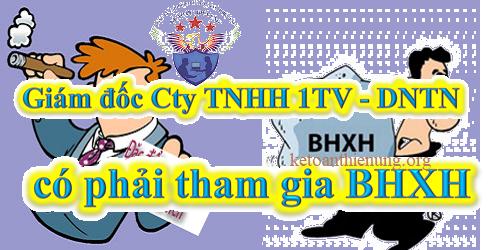 Giám đốc Cty TNHH 1TV có phải đóng bảo hiểm không?