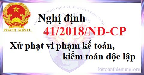 Nghị định 41/2018/NĐ-CP Xử phạt vi phạm kế toán, kiểm toán độc lập