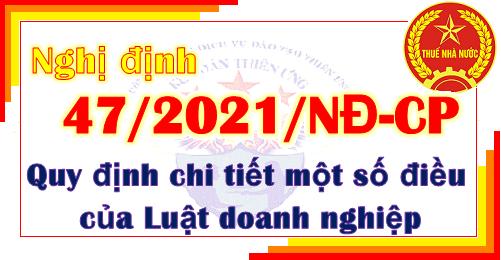 Nghị định 47/2021/NĐ-CP quy định chi tiết Luật doanh nghiệp