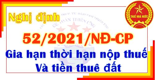 Nghị định 52/2021/NĐ-CP gia hạn thời hạn nộp thuế và tiền thuê đất 2021