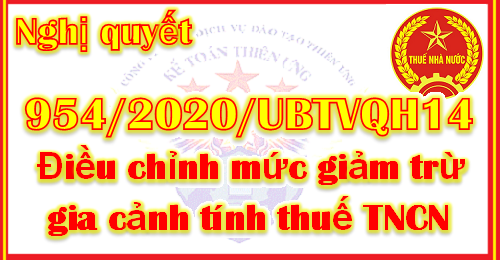 Nghị quyết 954/2020 quy định mức giảm trừ gia cảnh thuế TNCN
