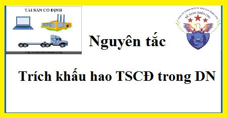 Các nguyên tắc trích khấu hao TSCĐ trong DN