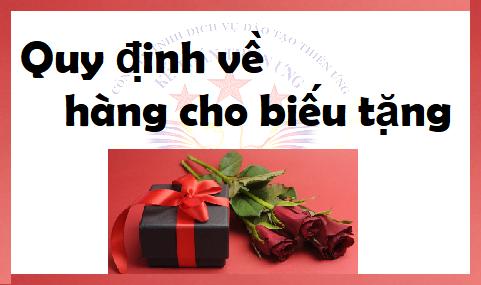 Quy định về hàng biếu tặng cho khách hàng, công nhân viên