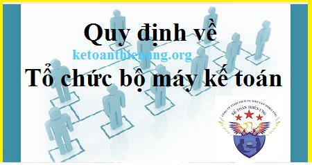 Quy định về tổ chức bộ máy kế toán trong Doanh nghiệp