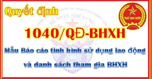 Quyết định 1040/QĐ-BHXH Báo cáo sử dụng lao động và danh sách tham gia BHXH