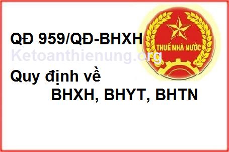 Quyết định 959/QĐ-BHXH Quản lý thu BHXH, BHYT, BHTN