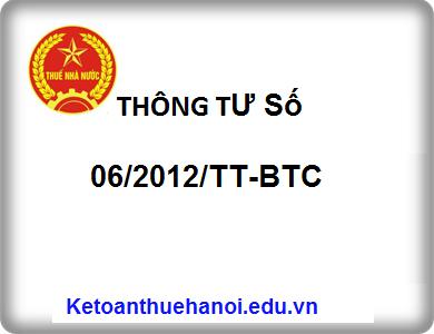 THÔNG TƯ Số 06/2012/TT-BTC Hướng dẫn thi hành Luật Thuế giá trị gia tăng