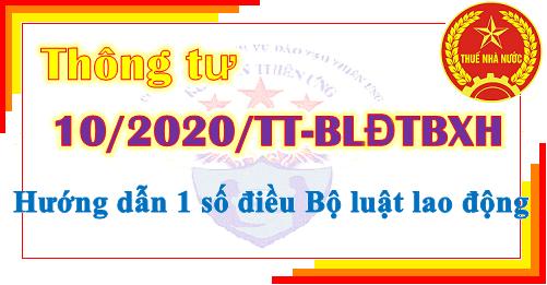 Thông tư 10/2020/TT-BLĐTBXH hướng dẫn Bộ luật lao động