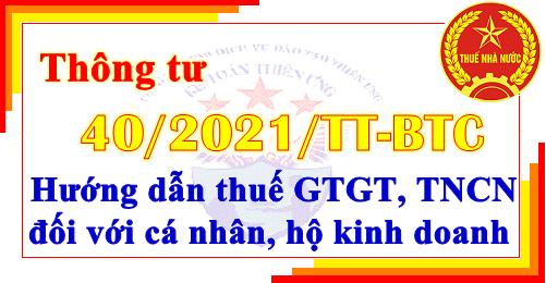 Thông tư 40/2021/TT-BTC hướng dẫn thuế đối với hộ cá nhân kinh doanh