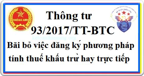 Thông tư 93/2017/TT-BTC bãi bỏ đăng ký phương pháp tính thuế