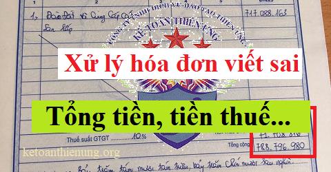 Xử lý hóa đơn viết sai số tiền, tiền thuế, thuế suất thuế GTGT