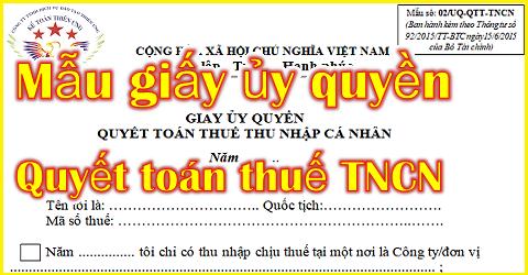 Giấy ủy quyền quyết toán thuế TNCN Mẫu 02/UQ-QTT-TNCN